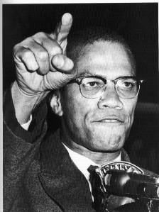 From Malcolm X – May 19, 1925- February 21, 1965